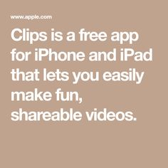 Clips is a free app for iPhone and iPad that lets you easily make fun, shareable videos.