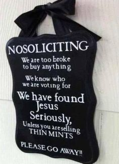 NO Soliciting sign!! MUST MAKE THIS!!!!