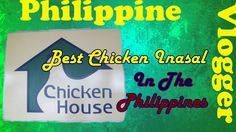 Best chicken inasal in Philippines -Chicken House Bacolod City