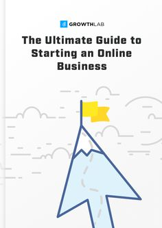 "Get your copy of the ""Ultimate Guide to Starting an Online Business"""