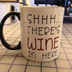 SHHH... THERE'S WINE IN HERE COFFEE MUG