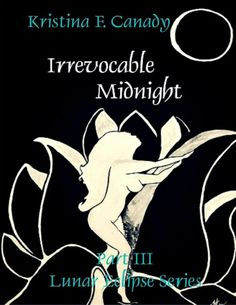 Irrevocable Midnight Part III: Lunar Eclipse Series