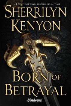 Born of Betrayal by Sherrilyn Kenyon -- New Books Guide January 2016 -- For more information click here: http://gilfind.ega.edu/vufind/Record/212006