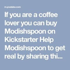 If you are a coffee lover you can buy Modishspoon on Kickstarter  Help Modishspoon to get real by sharing this post Thank you so much for your support!  #Modishspoon #design #coffee #espresso #madeinitaly #crowdfunding #kickstarter #spoon #italianstyle #lifestyle