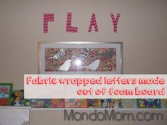 Dollar Store Craft!! Make fabric-wrapped decorative letters out of foam board: dollar store craft