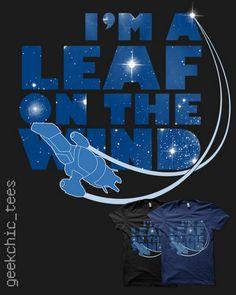 I'm A Leaf On The Wind T-SHIRTS