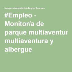 #Empleo - Monitor/a de parque multiaventura y albergue