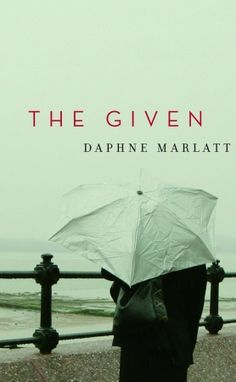 """The Given"" by Daphne Marlatt - winner of the 2009 Dorothy Livesay Poetry Prize"