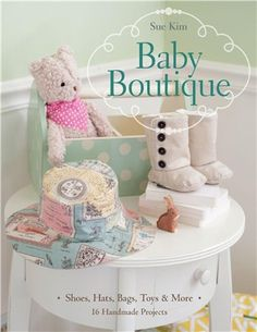 Fabric, Felt and Sewing - Many small and cute projects for baby, mainly baby apparel, soft toys, blankets, booties .....