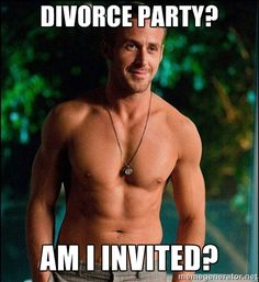 ryan gosling overr - divorce party? am I invited?