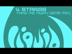 4 Strings - Take Me Away (2015 Mix) [OUT NOW]