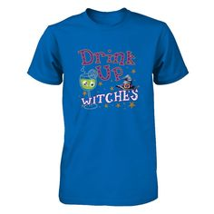 Drink Up Witches Halloween Tshirts