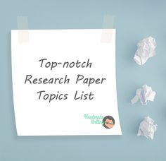 127 Best Research Paper Topics (2020 Update) HandMadeWriting
