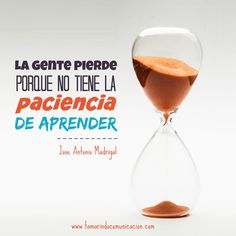 """La gente pierde porque no tiene la paciencia de aprender"" Jose Antonio Madrigal #quotes #frases #marketing #emprendedores #socialmedia #negocios #empresas"