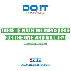 """""""There is nothing impossible for the one who will try!"""" - Alexander The Great   #doit #doitordietrying #alexanderthegreat #nothingisimpossible #movitation #motivationalquotes"""