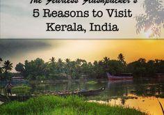 5 Reasons to Visit Kerala, South India South India, Kerala, Asia