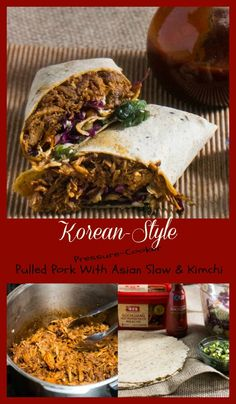 Korean-Style Pressure-Cooker Pulled Pork - spicy, salty, sweet, umami flavor flavored pork with a simply, crunchy Asian slaw - all wrapped up!
