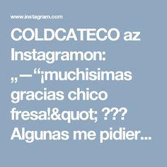 """COLDCATECO az Instagramon: """"—""""¡muchisimas gracias chico fresa!"""" ♥♥♥ Algunas me pidieron la reacción y aquí esta...¡Espero que les guste! ♥…"""""""