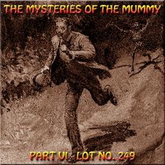 Hypnogoria: MYSTERIES OF THE MUMMY Part VI - Lot No 249