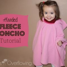 Hooded Fleece Poncho Tutorial--Too cute, but DD won't have anything to do with a poncho..... Would love to make one for soccer sidelines.