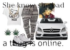 """she a thug and she bad"" by trillestmuthafucka ❤ liked on Polyvore featuring Mercedes-Benz"