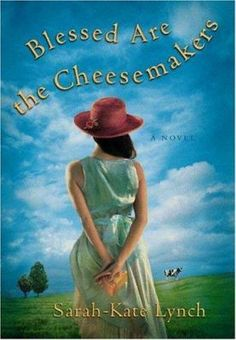 Blessed are the Cheesemakers, by Sarah-Kate Lynch. (Warner Books, 2003). Estranged from her family since childhood, Abby lands on a small Irish dairy farm where she encounters down-on-his-luck New York stockbroker Kit, who with Abby helps a pair of elderly cheesemakers save their farm.