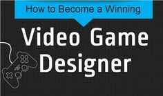 How to Become a Winning Video Game Designer