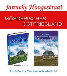 #FRIESENHUUS - Janneke Hoogestraat ermittelt! EBook:http://amzn.to/2cFfdWq Taschenbuch:http://amzn.to/2cFA72N #EleWolff #Ostfrieslandkrimi