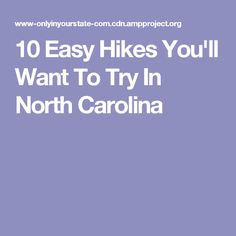 10 Easy Hikes You'll Want To Try In North Carolina
