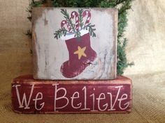 Primitive Country Christmas Stocking We Believe Shelf Sitter Wood Block Set  #NaivePrimitive #DoughandSplinters