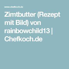 Zimtbutter (Rezept mit Bild) von rainbowchild13 | Chefkoch.de