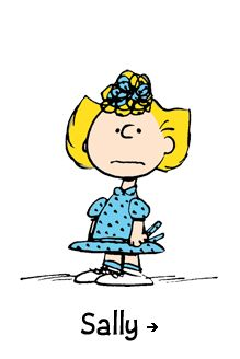 Sally - Is Charlie Brown's little sister and has a crush on  Linus who is a younger brother of Lucy.