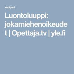 Luontoluuppi: jokamiehenoikeudet | Opettaja.tv |yle.fi