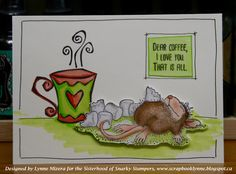"""Lynne's Art World: Sisterhood of Snarky Stampers - """"C"""" is for Caffeine Love You, My Love, Copic Markers, Journalling, Art World, Caffeine, All Design, Altered Art, Card Making"""