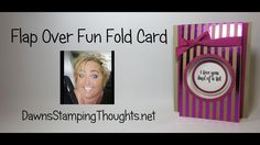 cardmaking video tutorial: Flap Over Fun Fold ,,, card with a peek-a-boo window .. Dawn demos a fairly quick card that has a WOW! impact and can be done with various papers and sentiments ... Stampin' Up!