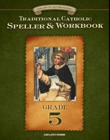 Traditional Catholic Speller & Workbook #5