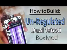 How to Build Unregulated Dual 18650 Box Mod – Find My Vapes