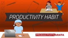 The Power of the Productivity Habit | Productivity Arata 08