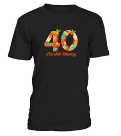# Blooming 40th Birthday T-Shirts .  379 sold towards goal of 1000Buy yours now before it is too late!Secured payment via Visa / Mastercard / PayPalHow to place an order:1. Choose the model from the drop-down menu2. Click on 'Buy it now'3. Choose the size and the quantity4. Add your delivery address and bank details5. And that's it!NOTE: Buy 2 or more to save yours shipping cost