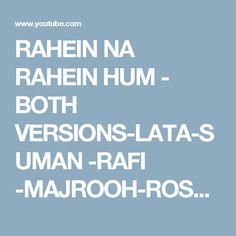 RAHEIN NA RAHEIN HUM - BOTH VERSIONS-LATA-SUMAN -RAFI -MAJROOH-ROSHAN (MAMTA1966) - YouTube