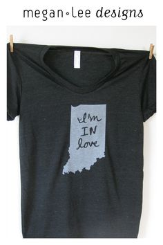 Women's I'm IN Love Tshirt Indiana love in S M by meganleedesigns, $28.00