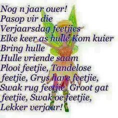Nog 'n jaar outer! Happy Birthday Pictures, Happy Birthday Messages, Happy Birthday Quotes, Birthday Greetings, Birthday Wishes, Birthday Stuff, Birthday Cake, Happy Birthday In Afrikaans, Happy Birthday Husband
