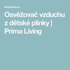 Osvěžovač vzduchu z dětské plínky | Prima Living