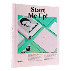 """Start Me Up ! New Branding for Businesses"" by Robert Klanten & Anna Sinofzik - Publisher : Gestalten - Start Me Up, Buch Design, Packaging, Up Book, Global Design, Modern Graphic Design, Corporate Design, Business Branding, Business Design"
