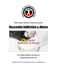 Oxycontin Addiction & Abuse is the subject of this Special Report.