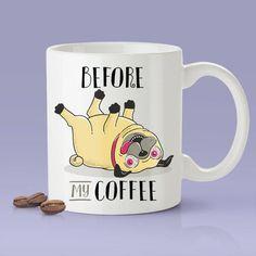 Before My Coffee  Cute Pug Dog Mug Gift Idea  Makes A Fun