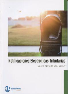 Notificaciones electrónicas tributarias / Laura Sevilla del Amo Málaga : Fundación Asesores Locales, DL 2014