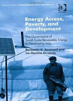 Energy Access Poverty And Development: The Governance Of Small-Scale Renewable Energy In Developing Asia PDF