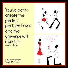 Create the perfect partner within you, and the universe will match it.