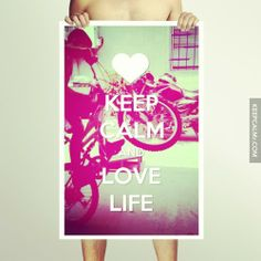always love life, cus you never know when the man who gave it to you, decides to take it away.